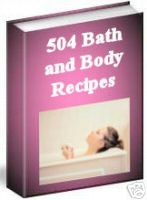 504 Bath and Beauty Recipes!