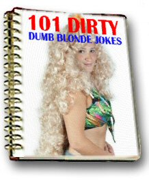 101 Dirty Dumb Blonde Jokes