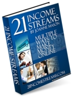 21 Income Streams - Multiple Ways to Make Money Online