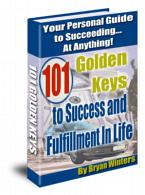 101 Golden Keys To Success and Fullfillment In Life