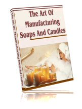 The Art of Manufacturing Soaps and Candles